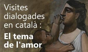 Visites dialogades en català : El tema de l'amor